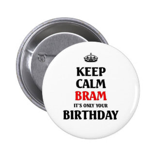 Keep calm Bram it's only your birthday Pinback Button