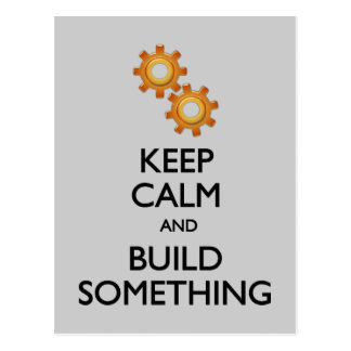 Keep Calm Build Something postcard