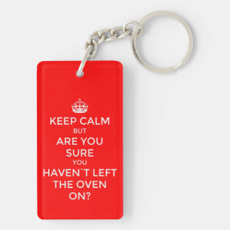 Keep calm but haven´t you left the oven on?, Double-Sided rectangular acrylic keychain