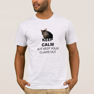KEEP CALM But Keep Your Claws Out T-Shirt