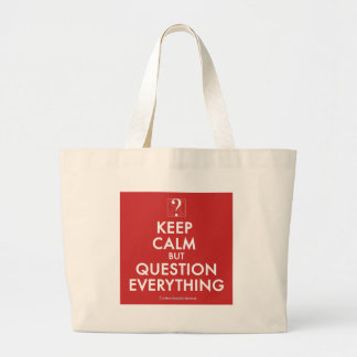 Keep Calm But Question Everything Jumbo Tote Bag
