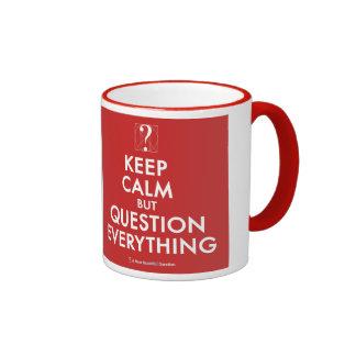 Keep Calm But Question Everything mug