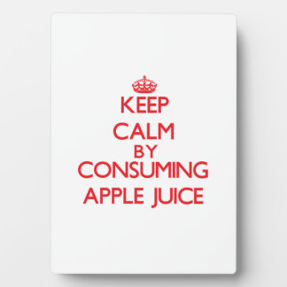 Keep calm by consuming Apple Juice Plaque