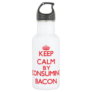 Keep calm by consuming Bacon 18oz Water Bottle