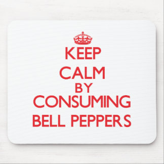 Keep calm by consuming Bell Peppers Mouse Pads