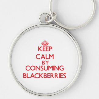 Keep calm by consuming Blackberries Keychain