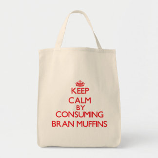 Keep calm by consuming Bran Muffins Tote Bag