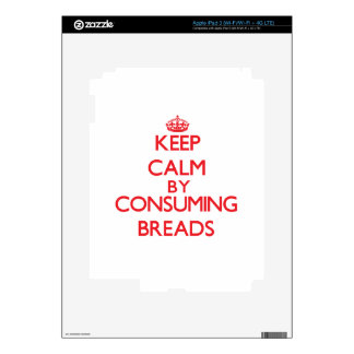 Keep calm by consuming Breads Skins For iPad 3