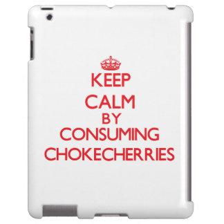Keep calm by consuming Chokecherries