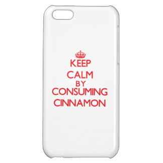 Keep calm by consuming Cinnamon Case For iPhone 5C