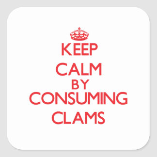 Keep calm by consuming Clams Sticker