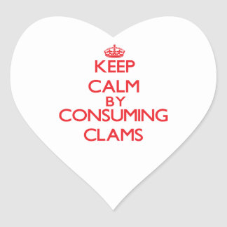 Keep calm by consuming Clams Heart Stickers