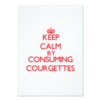 Keep calm by consuming Courgettes 5x7 Paper Invitation Card