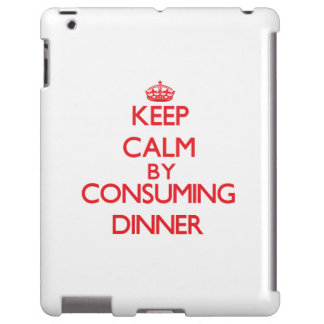 Keep calm by consuming Dinner