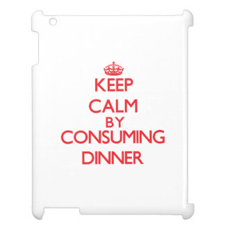 Keep calm by consuming Dinner iPad Cover