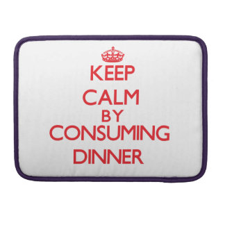 Keep calm by consuming Dinner MacBook Pro Sleeve