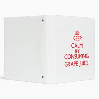 Keep calm by consuming Grape Juice Binders