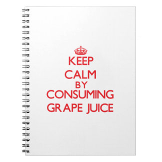 Keep calm by consuming Grape Juice Spiral Note Book