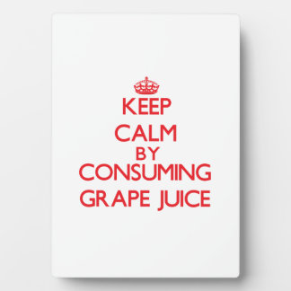 Keep calm by consuming Grape Juice Photo Plaque