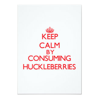 Keep calm by consuming Huckleberries 5x7 Paper Invitation Card