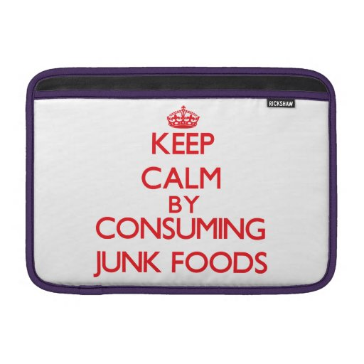 Keep calm by consuming Junk Foods MacBook Air Sleeve