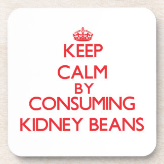 Keep calm by consuming Kidney Beans Beverage Coaster