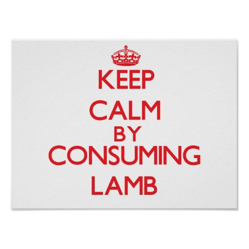 Keep calm by consuming Lamb Poster