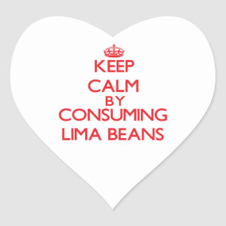 Keep calm by consuming Lima Beans Stickers