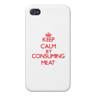 Keep calm by consuming Meat Cover For iPhone 4