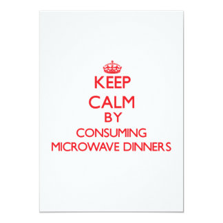 Keep calm by consuming Microwave Dinners Invitations