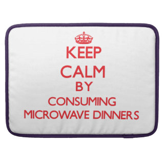 Keep calm by consuming Microwave Dinners Sleeve For MacBook Pro