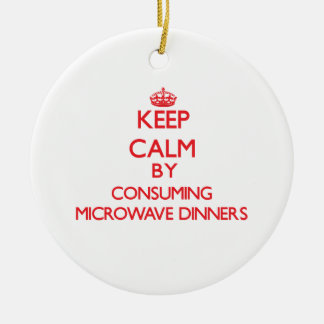 Keep calm by consuming Microwave Dinners Christmas Ornament