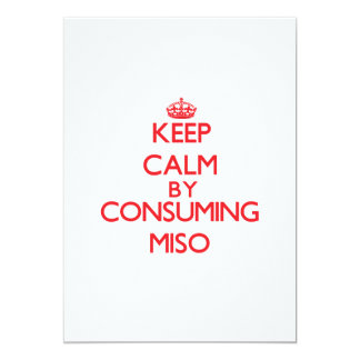 """Keep calm by consuming Miso 5"""" X 7"""" Invitation Card"""
