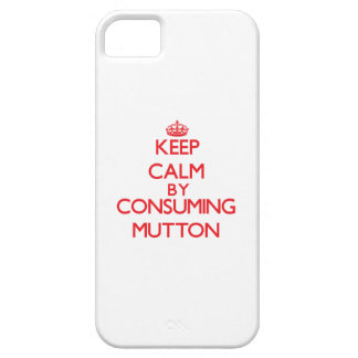 Keep calm by consuming Mutton iPhone 5 Cover