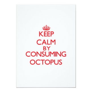 Keep calm by consuming Octopus 5x7 Paper Invitation Card