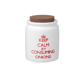 Keep calm by consuming Onions Candy Dishes