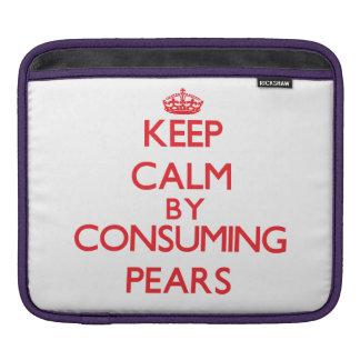 Keep calm by consuming Pears Sleeve For iPads