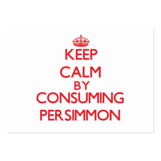 Keep calm by consuming Persimmon Business Cards