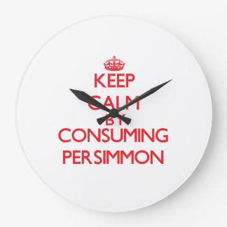 Keep calm by consuming Persimmon Clocks