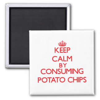 Keep calm by consuming Potato Chips Fridge Magnet