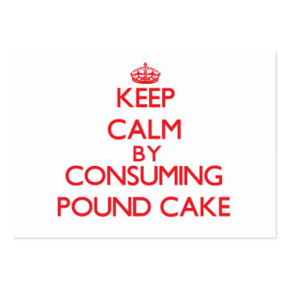 Keep calm by consuming Pound Cake Large Business Cards (Pack Of 100)