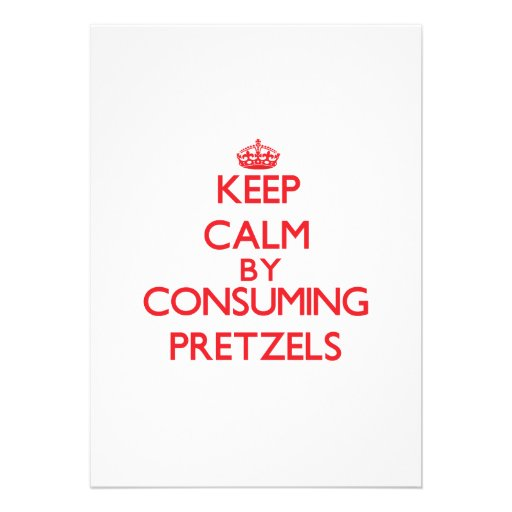 Keep calm by consuming Pretzels Announcements