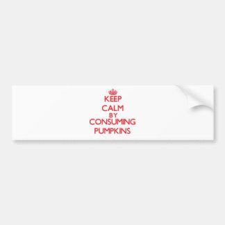 Keep calm by consuming Pumpkins Car Bumper Sticker