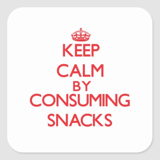 Keep calm by consuming Snacks Square Sticker