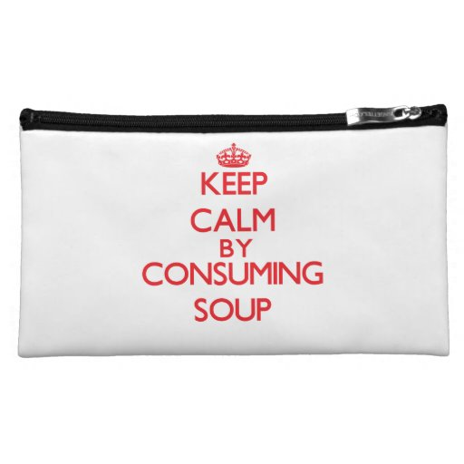 Keep calm by consuming Soup Cosmetic Bags