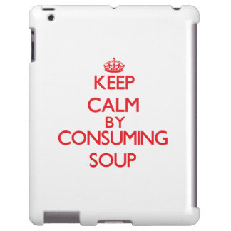 Keep calm by consuming Soup