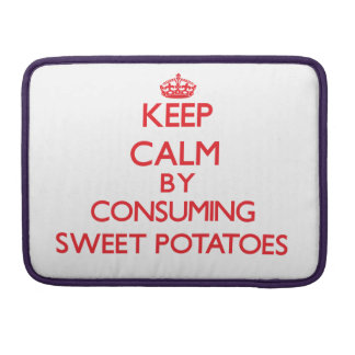 Keep calm by consuming Sweet Potatoes MacBook Pro Sleeves