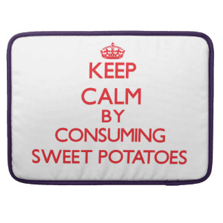 Keep calm by consuming Sweet Potatoes Sleeve For MacBooks