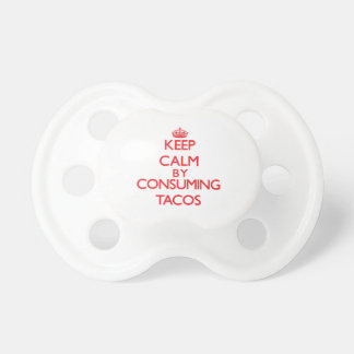 Keep calm by consuming Tacos Pacifier