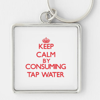 Keep calm by consuming Tap Water Keychains